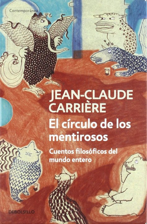 El círculo de los mentirosos Jean-Claude Carrière